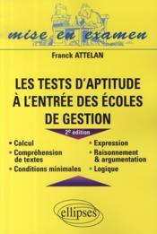 Les Tests D'Aptitude A L'Entree Des Ecoles De Gestion 2e Edition - Couverture - Format classique