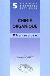 Chimie Organique Pharmacie 5 Annees D'Epreuves Corrigees - Intérieur - Format classique