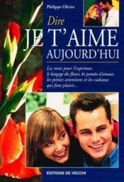 La Saint Valentin ; Dire Je T'Aime Aujourd'Hui - Couverture - Format classique