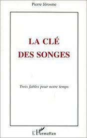 Cle Des Songes (La) Trois Fables Pour Notre Tem - Couverture - Format classique