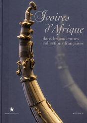 Ivoires d'Afrique dans les anciennes collections françaises - Intérieur - Format classique