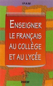 Enseigner Le Francais Au College Et Au Lycee - Couverture - Format classique