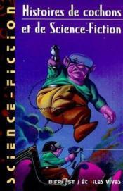 Histoires De Cochons Et De Science-Fiction - Couverture - Format classique