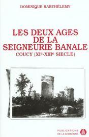Deux Ages De La Seigneurie Banale Coucy Xie-Xiiie Siecle - Intérieur - Format classique