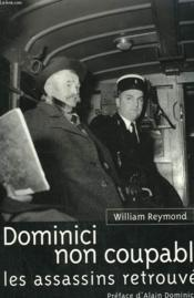 Vente livre :  Dominici non coupable, les assassins retrouves  - P Reymond - William Reymond