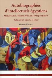 Vente livre :  Autobiographies D Intellectuels Egyptiens. Ahmad Amin Salama Musa Et Tawfiq Al-Hakim. Subjectivite,  - Houssay M