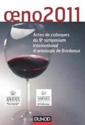 Vente livre :  Oeno2011 ; actes de colloques du 9e symposium international d'oenologie de Bordeaux  - Collectif