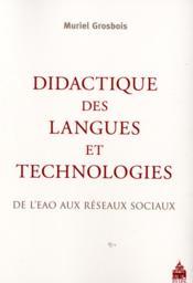 Didactique des langues et technologies ; de l'EAO aux réseaux sociaux - Couverture - Format classique