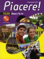 Piacere ; Italien ; Niveau 5 / B1-B2 ; Livre De L'Elève - Couverture - Format classique