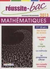 Reussite-Bac ; Mathématiques ; Terminale Es ; Enseignement Obligatoire Et Spécialité (Edition 2013) - Couverture - Format classique