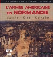 L'armée américaine en Normandie ; Seine-maritime-Eure ; été 1944 - Couverture - Format classique