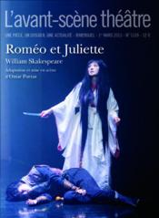 REVUE L'AVANT-SCENE THEATRE N.1339 ; Roméo et Juliette  - Omar Porras - William Shakespeare