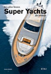 les plus beaux super yachts du monde sybille kr mer. Black Bedroom Furniture Sets. Home Design Ideas