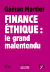 Vente  Finance éthique : le grand malentendu  - Gaetan Mortier