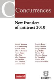 New frontiers of antitrust (édition 2010)  - Collectif