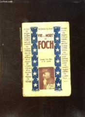 Vie Et Mort De Foch. - Couverture - Format classique