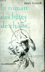 Le Roman Des Betes De Chasse. - Couverture - Format classique