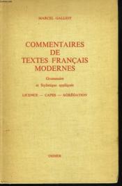 Commentaire De Textes Francais Modernes. Grammaire Et Stylistique Appliquee. Licence, Capes, Agregation. - Couverture - Format classique
