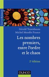 Les nombres premiers, entre l'ordre et le chaos (2e édition) - Couverture - Format classique