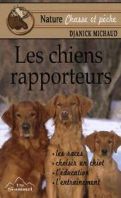 Les chiens rapporteurs - Couverture - Format classique