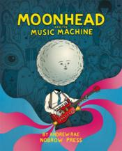 Vente livre :  Moonhead and the music machine  - Andrew Rae