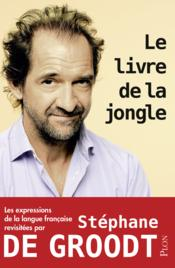 Vente livre :  Le livre de la jongle  - Stephane De Groodt