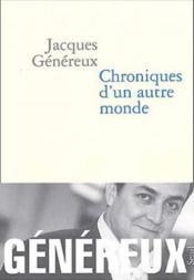 Chroniques D'Un Autre Monde. Suivi Du Manifeste Pour L'Economie Humaine - Couverture - Format classique