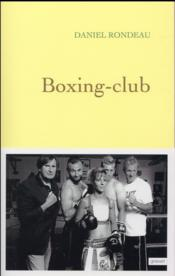 Boxing-club  - Daniel Rondeau