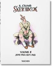 Vente livre :  Robert Crumb sketchbook t.1 ; june 1964 - september 1968  - Dian Hanson