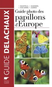 Vente livre :  Guide photo des papillons d'europe  - Haahtela T.