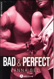 Vente livre :  Bad & perfect  - Annabel - Anna Bel