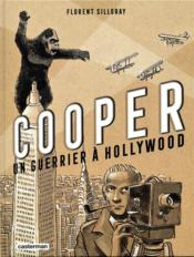 Vente livre :  Cooper, un guerrier à Hollywood  - Florent Silloray