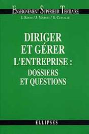 Diriger Et Gerer L'Entreprise Dossiers Et Questions - Couverture - Format classique