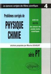 Problemes Corriges De Physique Chimie Concours Scientifiques Tome 4 1998 Serie Pt - Intérieur - Format classique