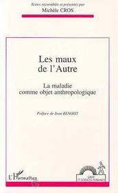 Les Maux De L'Autre ; La Maladie Comme Objet Anthropologique - Intérieur - Format classique