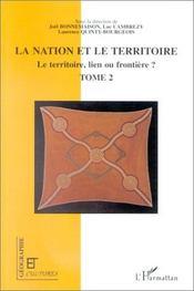Les territoires de l'identité ; le territoire, lien ou frontière ? t.2 - Intérieur - Format classique
