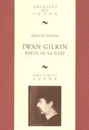 Iwan Gilkin ; poète de la nuit - Intérieur - Format classique