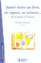 Savoir Ecrire Un Livre, Un Rapport, Un Memoire ; 4e Edition - Couverture - Format classique