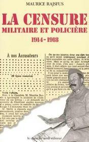 La Censure Militaire Et Policiere 1914-1918 - Intérieur - Format classique