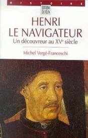 Henri le navigateur un découvreur au XVe siècle - Couverture - Format classique