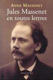 Jules Massenet En Toutes Lettres - Intérieur - Format classique