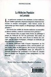 La médecine populaire en Lorraine ; devins, guérisseurs, maladies, remèdes et traditions - 4ème de couverture - Format classique