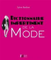 Vente  DICTIONNAIRE IMPERTINENT ; la mode  - Sylvie Barbier