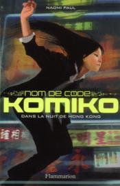 Nom de code : komiko t.1 - Couverture - Format classique