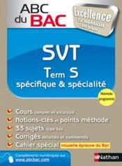 Abc Du Bac Excellence T.8 ; Svt ; Term S ; Spécifique Et Spécialité - Couverture - Format classique