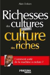 Richesses des cultures contre culture des riches - Couverture - Format classique
