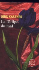 La tulipe du mal - Couverture - Format classique