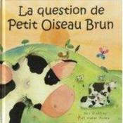 Vente livre :  La question du petit oiseau brun  - Jan Godfrey