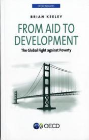 Vente livre :  From aid to development ; the global fight against poverty  - Collectif