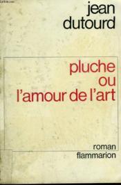 Pluche Ou L'Amour De L'Art. - Couverture - Format classique